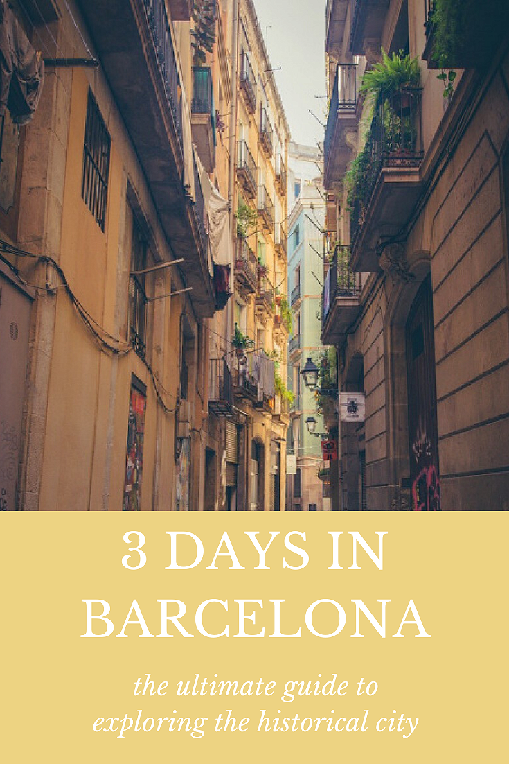 3 DAYS IN BARCELONA the ultimate guide to exploring the historical city