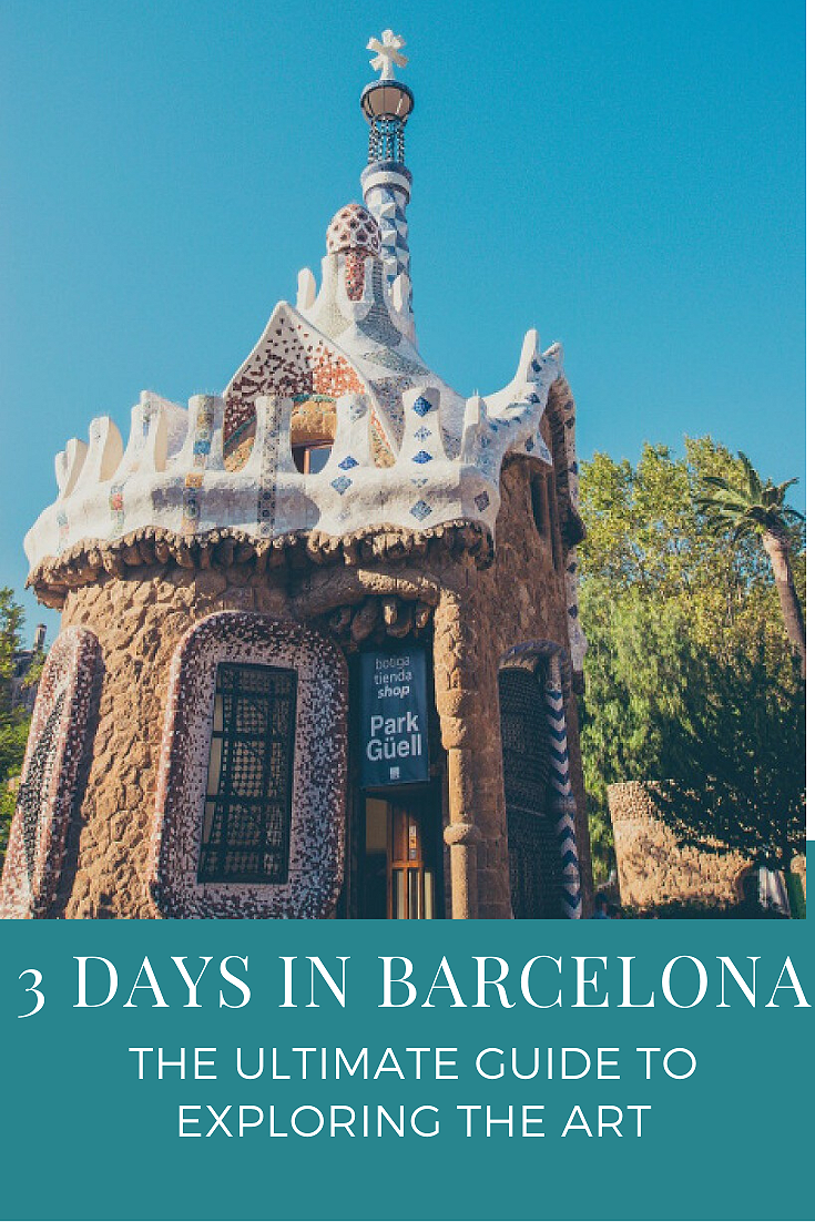 3 DAYS IN BARCELONA the ultimate guide to exploring the art